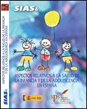 SIAS 6: Aspectos relativos a la salud de la infancia y de la adolescencia en España (2008)